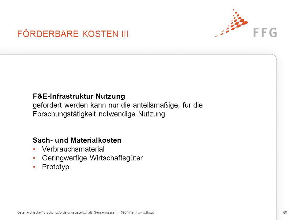 FÖRDERBARE KOSTEN III Österreichische Forschungsförderungsgesellschaft | Sensengasse 1 | 1090 Wien | www.ffg.at50 F&E-Infrastruktur Nutzung gefördert