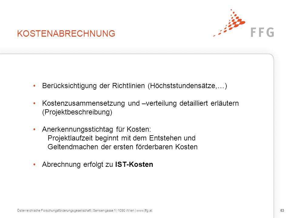 KOSTENABRECHNUNG Österreichische Forschungsförderungsgesellschaft | Sensengasse 1 | 1090 Wien | www.ffg.at53 Berücksichtigung der Richtlinien (Höchsts
