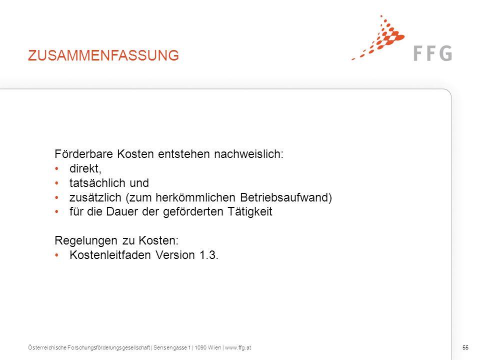 ZUSAMMENFASSUNG Österreichische Forschungsförderungsgesellschaft | Sensengasse 1 | 1090 Wien | www.ffg.at55 Förderbare Kosten entstehen nachweislich:
