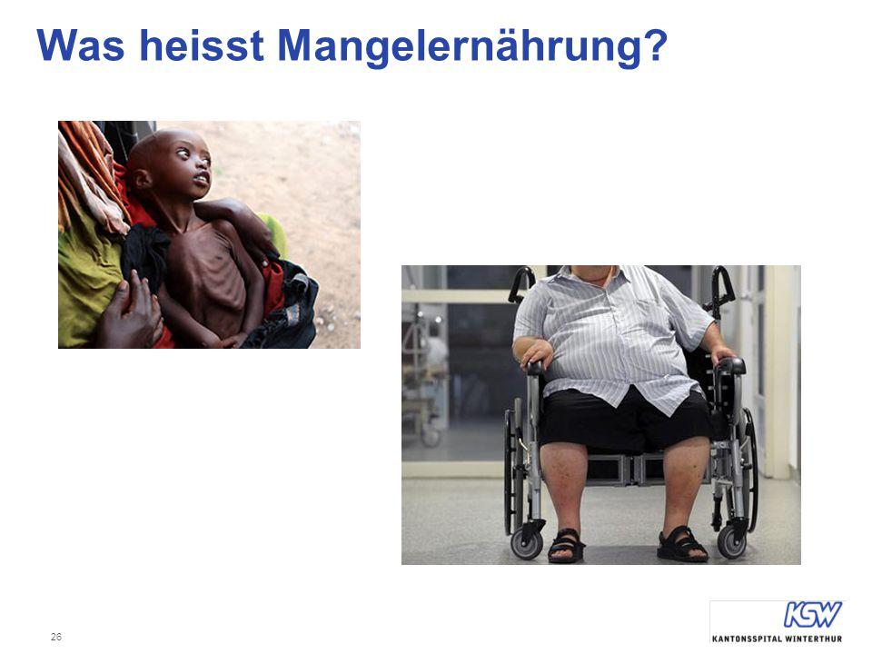 26 Was heisst Mangelernährung?
