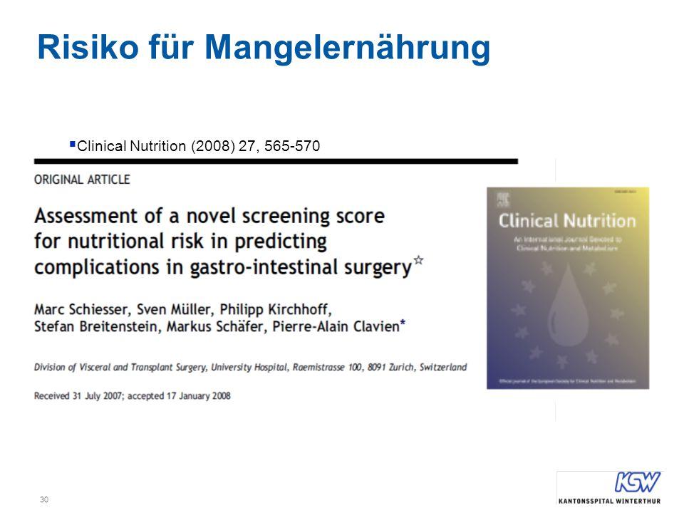 30 Risiko für Mangelernährung  Clinical Nutrition (2008) 27, 565-570