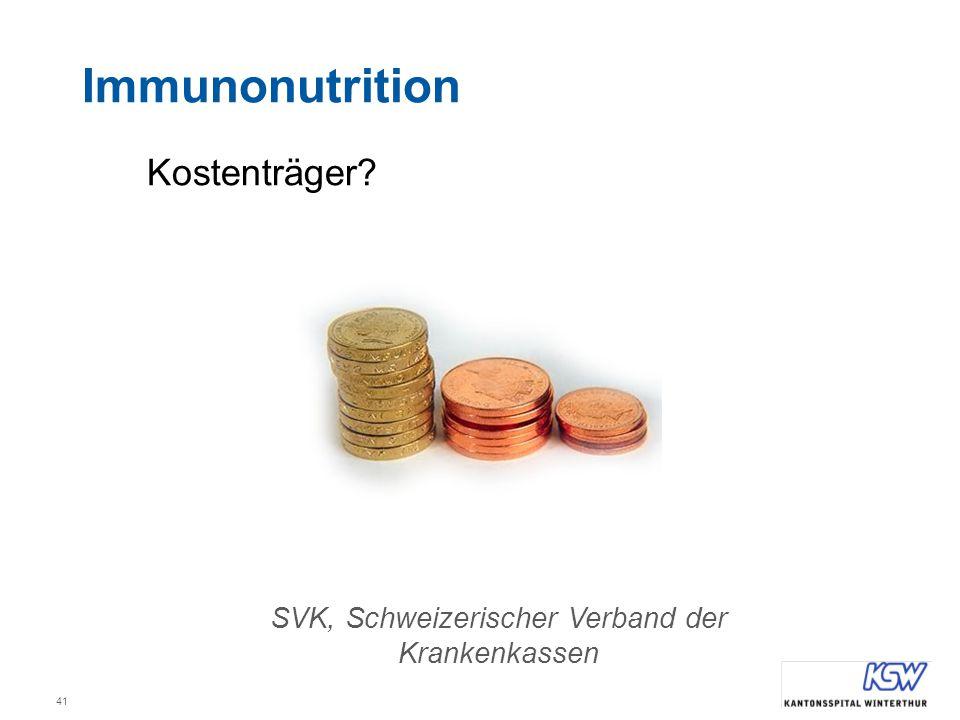41 SVK, Schweizerischer Verband der Krankenkassen Immunonutrition Kostenträger?