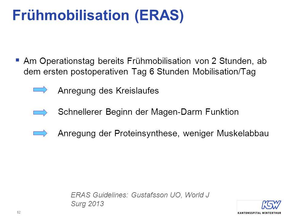 52 Frühmobilisation (ERAS)  Am Operationstag bereits Frühmobilisation von 2 Stunden, ab dem ersten postoperativen Tag 6 Stunden Mobilisation/Tag Anre
