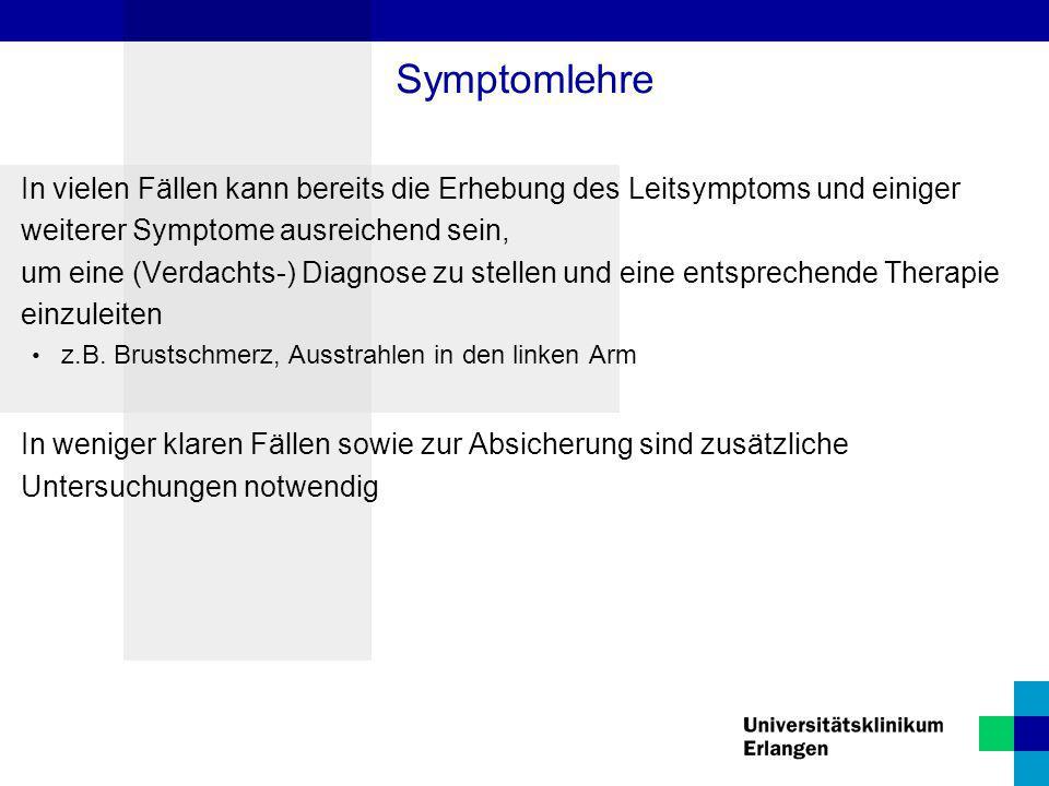In vielen Fällen kann bereits die Erhebung des Leitsymptoms und einiger weiterer Symptome ausreichend sein, um eine (Verdachts-) Diagnose zu stellen u