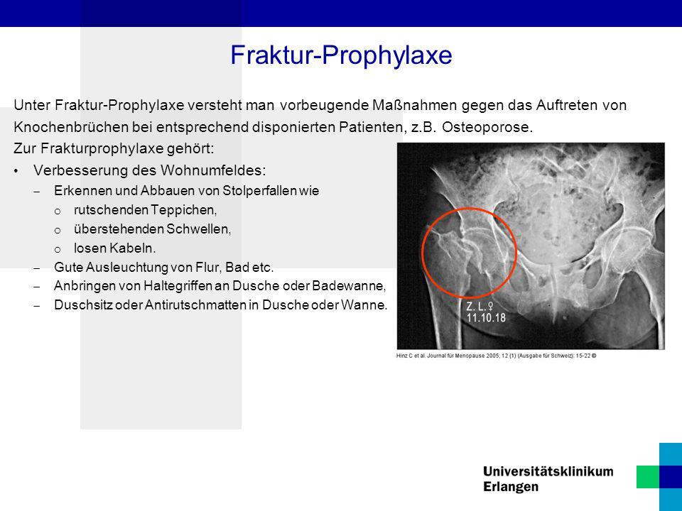 Unter Fraktur-Prophylaxe versteht man vorbeugende Maßnahmen gegen das Auftreten von Knochenbrüchen bei entsprechend disponierten Patienten, z.B. Osteo