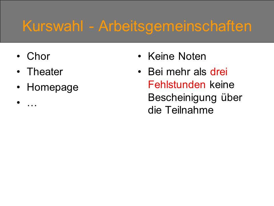 Kurswahl - Arbeitsgemeinschaften Chor Theater Homepage … Keine Noten Bei mehr als drei Fehlstunden keine Bescheinigung über die Teilnahme