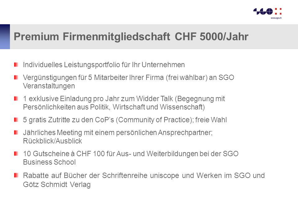 Premium Firmenmitgliedschaft CHF 5000/Jahr Individuelles Leistungsportfolio für Ihr Unternehmen Vergünstigungen für 5 Mitarbeiter Ihrer Firma (frei wä