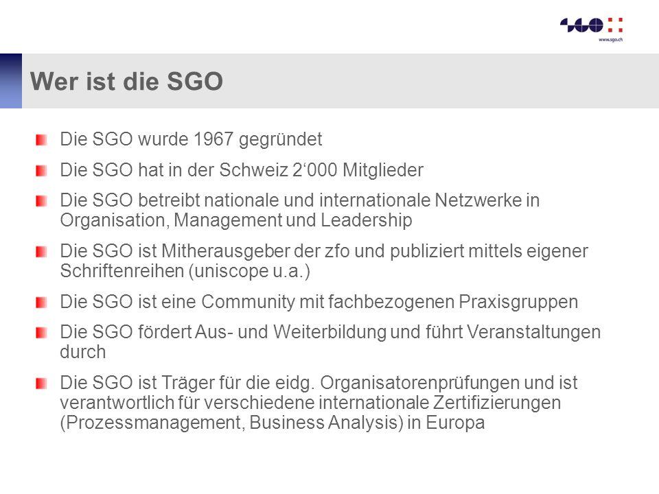 Wer ist die SGO Die SGO wurde 1967 gegründet Die SGO hat in der Schweiz 2'000 Mitglieder Die SGO betreibt nationale und internationale Netzwerke in Or