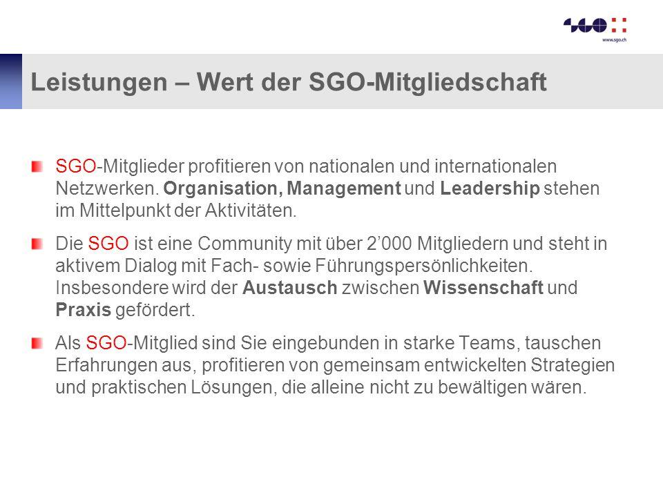 Leistungen – Wert der SGO-Mitgliedschaft SGO-Mitglieder profitieren von nationalen und internationalen Netzwerken. Organisation, Management und Leader