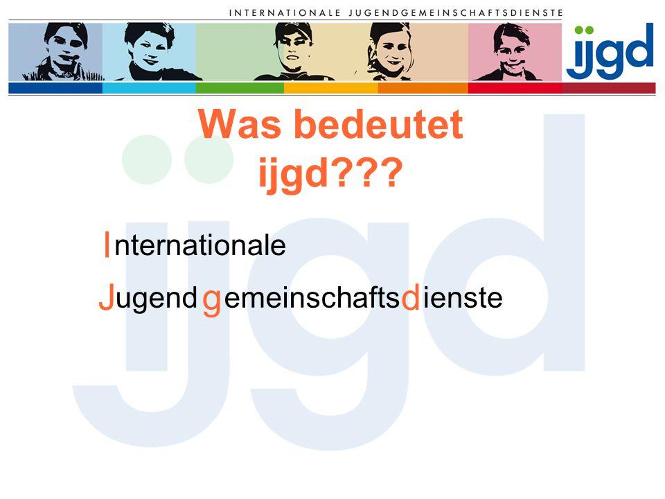 Unser Ursprung Hinter dem Namen ijgd verbirgt sich eine der ältesten und die größte Workcamp-Organisation Deutschlands.