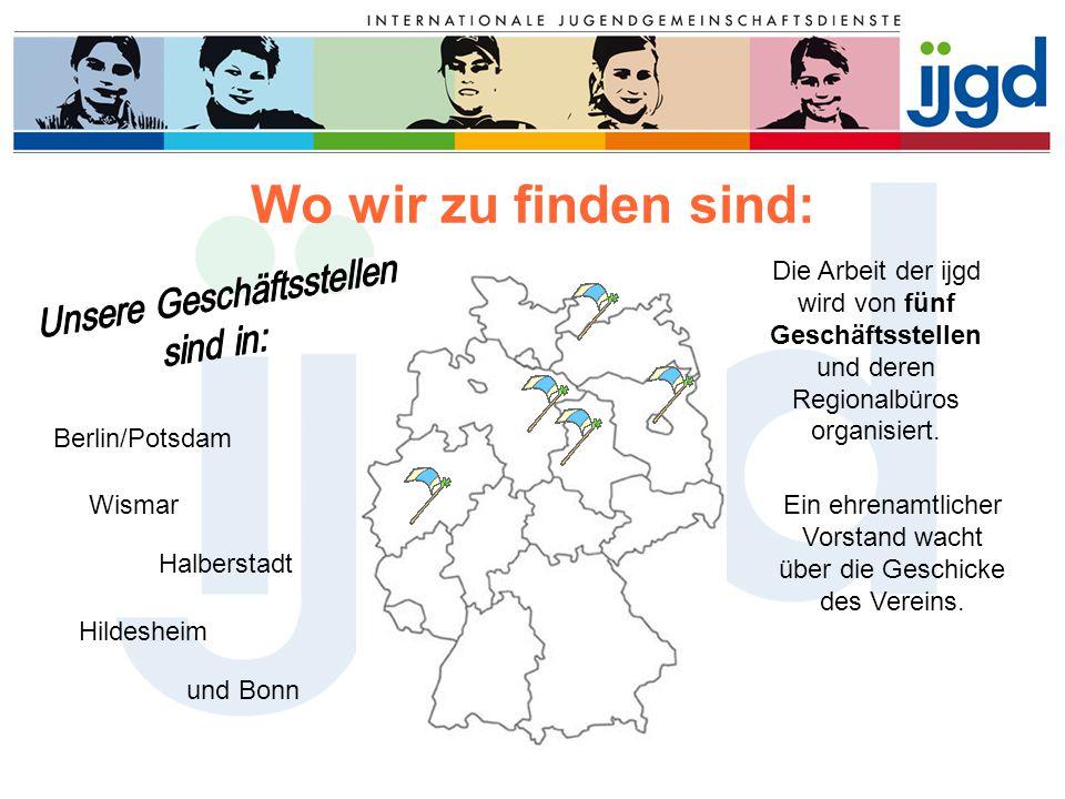 Wo wir zu finden sind: Berlin/Potsdam Die Arbeit der ijgd wird von fünf Geschäftsstellen und deren Regionalbüros organisiert. Hildesheim Halberstadt W