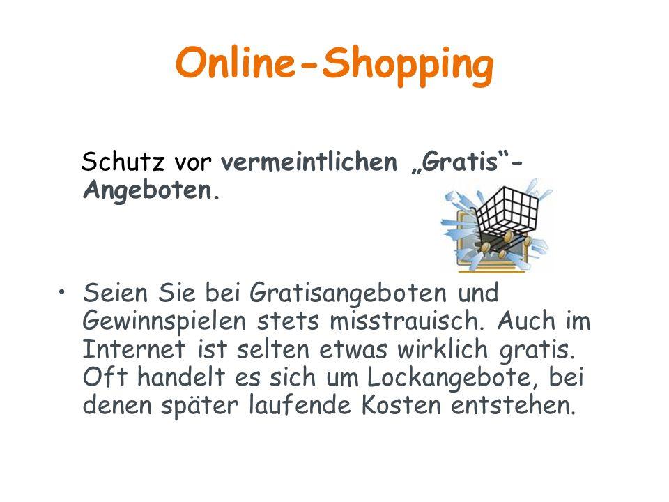 """Online-Shopping Schutz vor vermeintlichen """"Gratis""""- Angeboten. Seien Sie bei Gratisangeboten und Gewinnspielen stets misstrauisch. Auch im Internet is"""