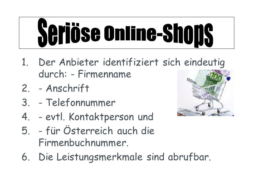 1.Der Anbieter identifiziert sich eindeutig durch: - Firmenname 2.- Anschrift 3.- Telefonnummer 4.- evtl. Kontaktperson und 5.- für Österreich auch di