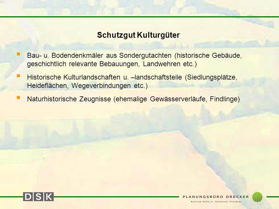 Schutzgut Kulturgüter  Bau- u. Bodendenkmäler aus Sondergutachten (historische Gebäude, geschichtlich relevante Bebauungen, Landwehren etc.)  Histor