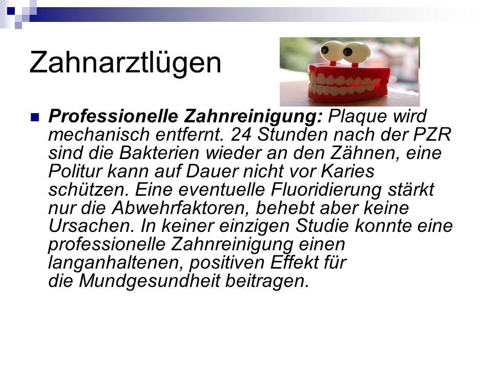 Zahnarztlügen Professionelle Zahnreinigung: Plaque wird mechanisch entfernt.