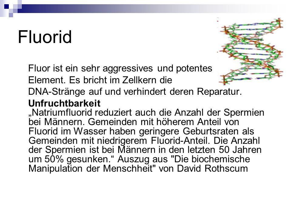Fluorid Fluor ist ein sehr aggressives und potentes Element.