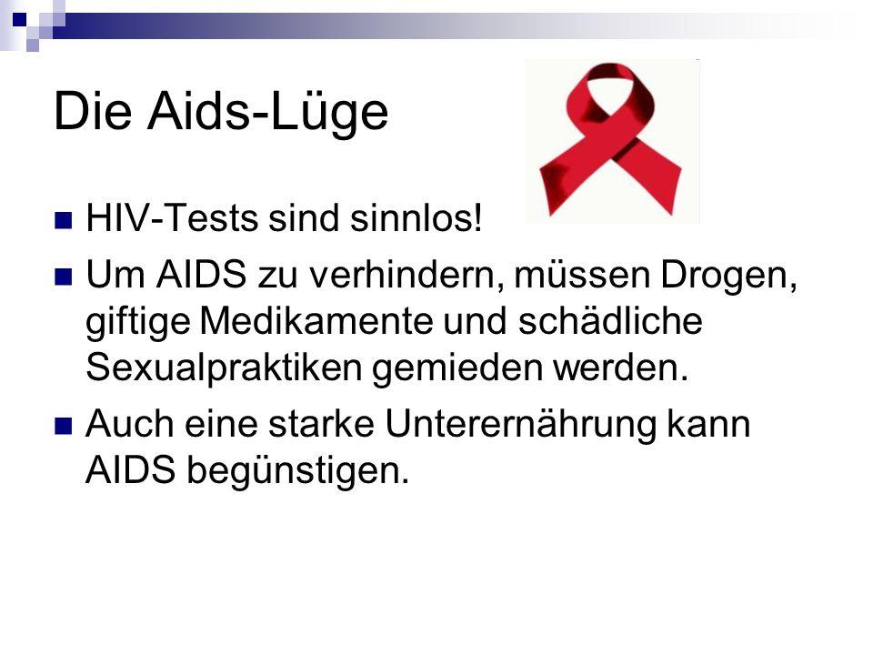 Die Aids-Lüge HIV-Tests sind sinnlos.