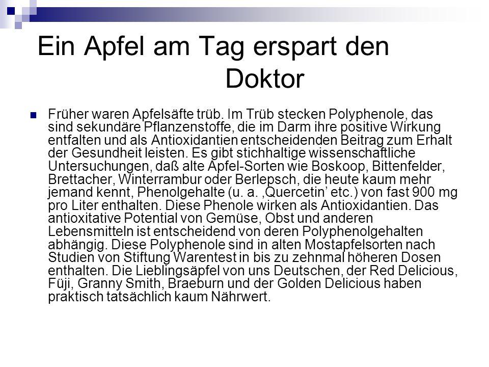 Ein Apfel am Tag erspart den Doktor Früher waren Apfelsäfte trüb.