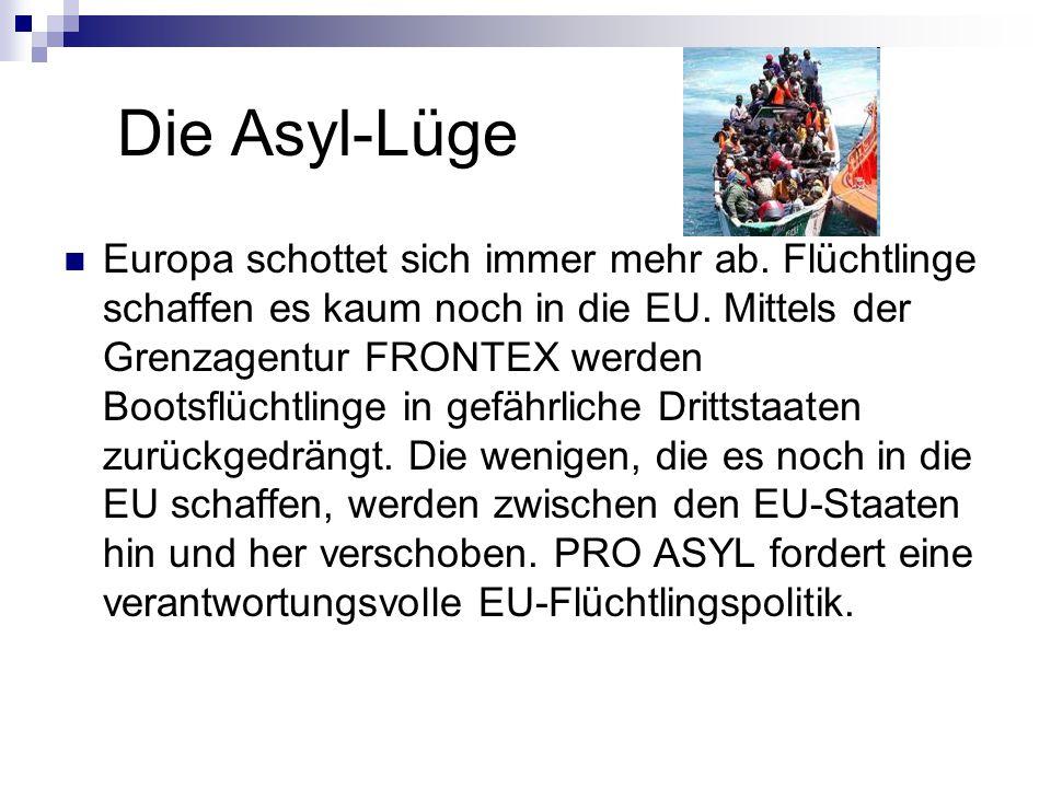 Die Asyl-Lüge Europa schottet sich immer mehr ab.Flüchtlinge schaffen es kaum noch in die EU.