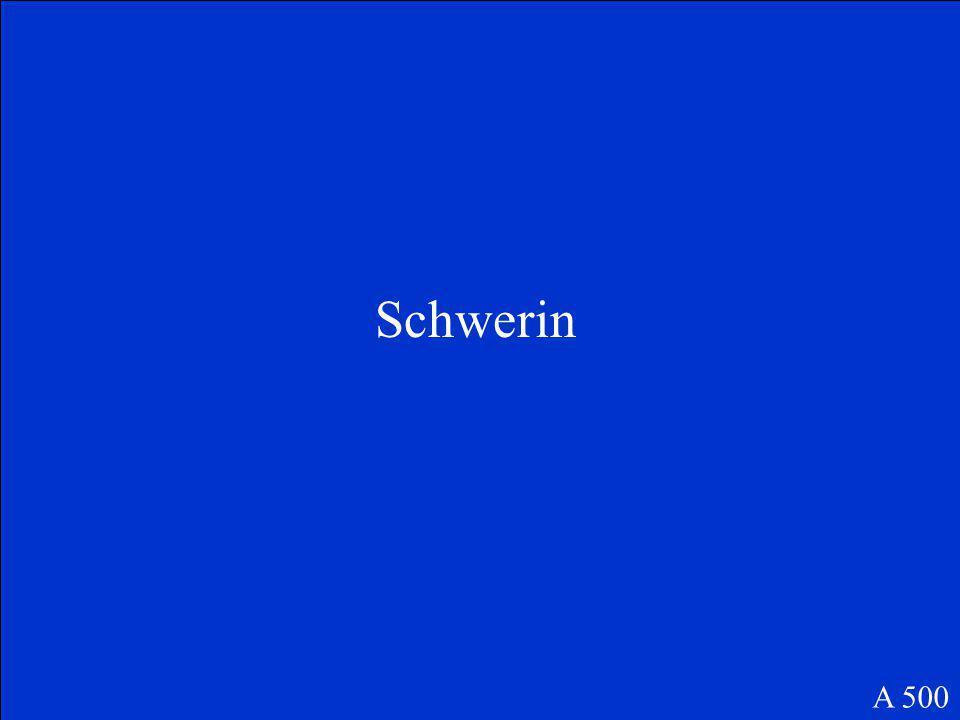 Was ist die Hauptstadt von Mecklenburg-Vorpommern A 500