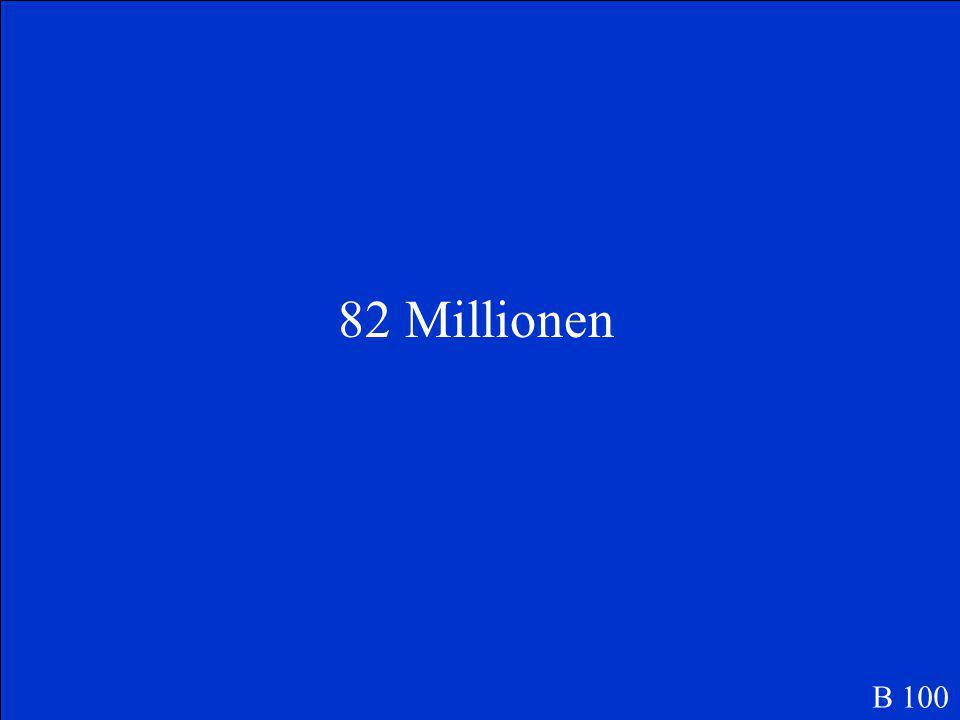 Wie viele Einwohner gibt es in Deutschland B 100