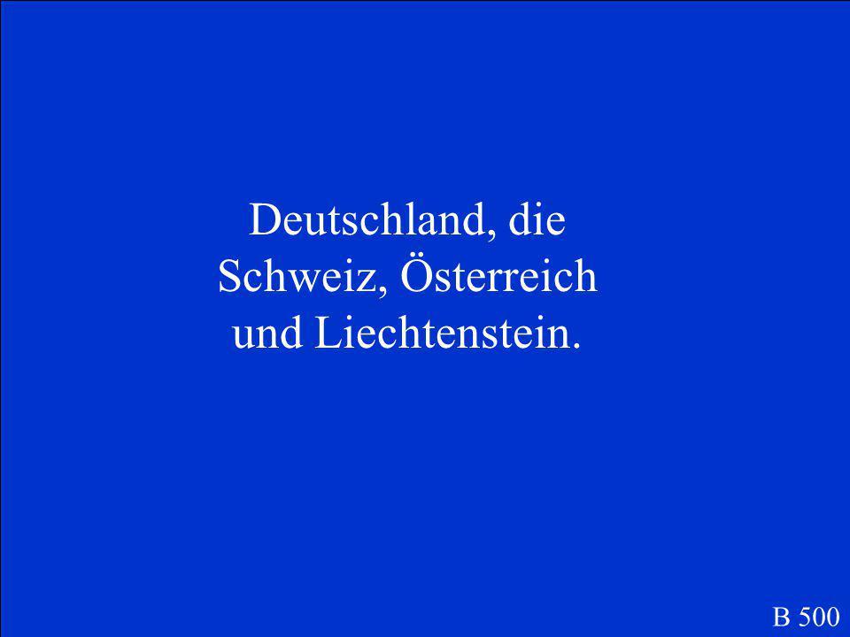 B 500 Welche vier Länder sprechen als offizielle Sprache Deutsch