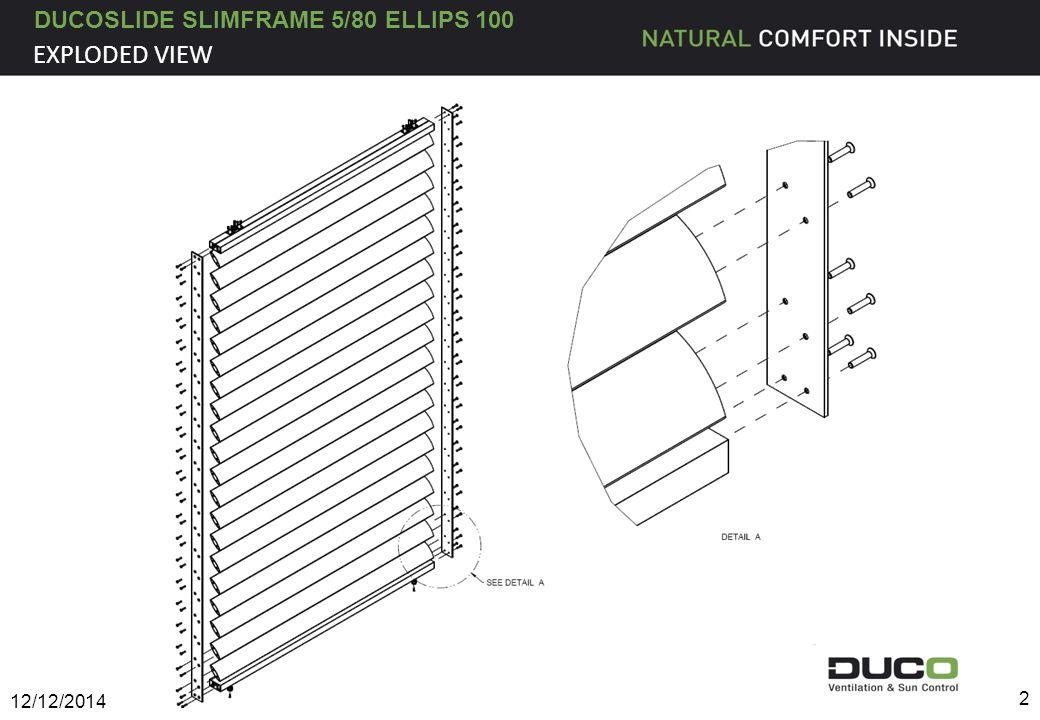 DUCOSLIDE SLIMFRAME 5/80 ELLIPS 100 12/12/2014 13 MONTAGEFOLGE Die Punktführungen sind in der Mitte des Rahmenprofils unten zu montieren.