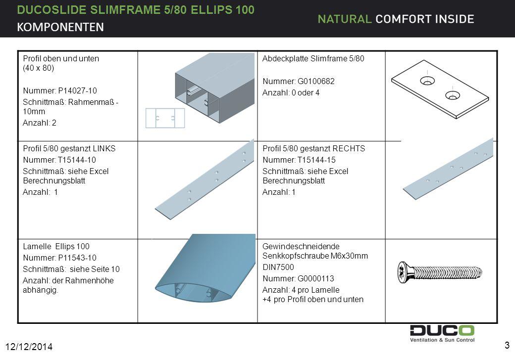 DUCOSLIDE SLIMFRAME 5/80 ELLIPS 100 Aufhängebügel für Laufschiene oben 30/47/3 & 30/60/3 Nummer: G0013031 Bohrschraube: DIN7504-M-Ø4.8x16-A2 Bolkopf Ph 2 Anzahl: 8 Stück Nummer: G0000227 (Befestigung der Aufhängebügel) Punktführung Nummer: G0100700 Bohrschraube: DIN7504-O-Ø3.9x19-A2 Senkkopf Ph 2 Nummer: G0100528 (Befestigung der Punktführung) 12/12/2014 4 KOMPONENTEN