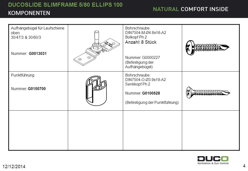 DUCOSLIDE SLIMFRAME 5/80 ELLIPS 100 Aufhängebügel für Laufschiene oben 30/47/3 & 30/60/3 Nummer: G0013031 Bohrschraube: DIN7504-M-Ø4.8x16-A2 Bolkopf P