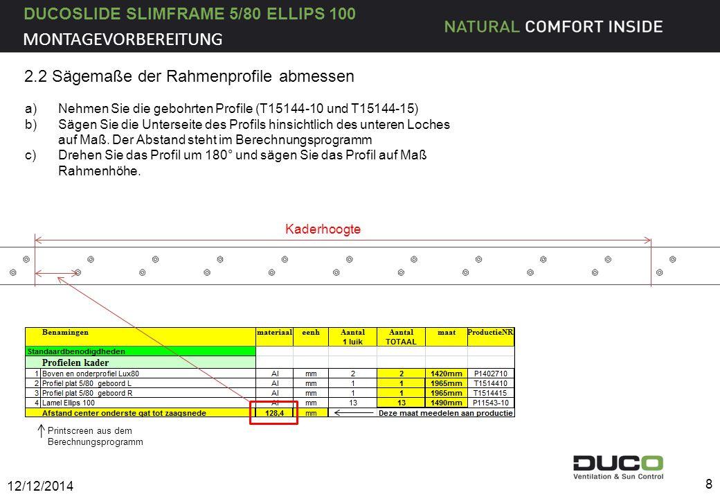 DUCOSLIDE SLIMFRAME 5/80 ELLIPS 100 12/12/2014 8 2.2 Sägemaße der Rahmenprofile abmessen a)Nehmen Sie die gebohrten Profile (T15144-10 und T15144-15)