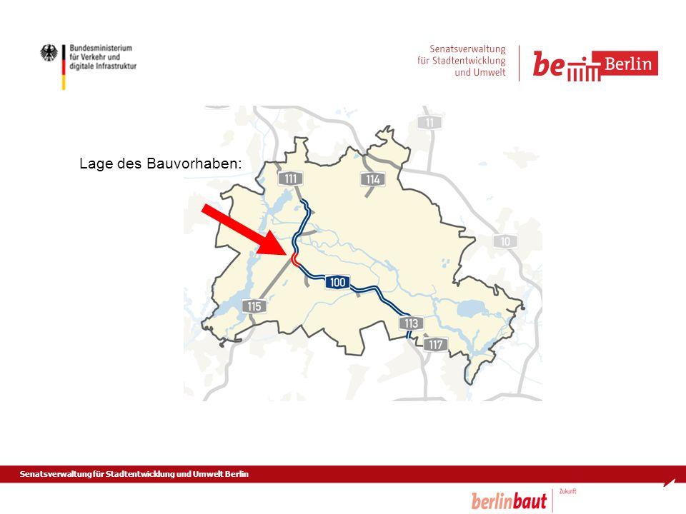 Senatsverwaltung für Stadtentwicklung und Umwelt Berlin Lage des Bauvorhaben:
