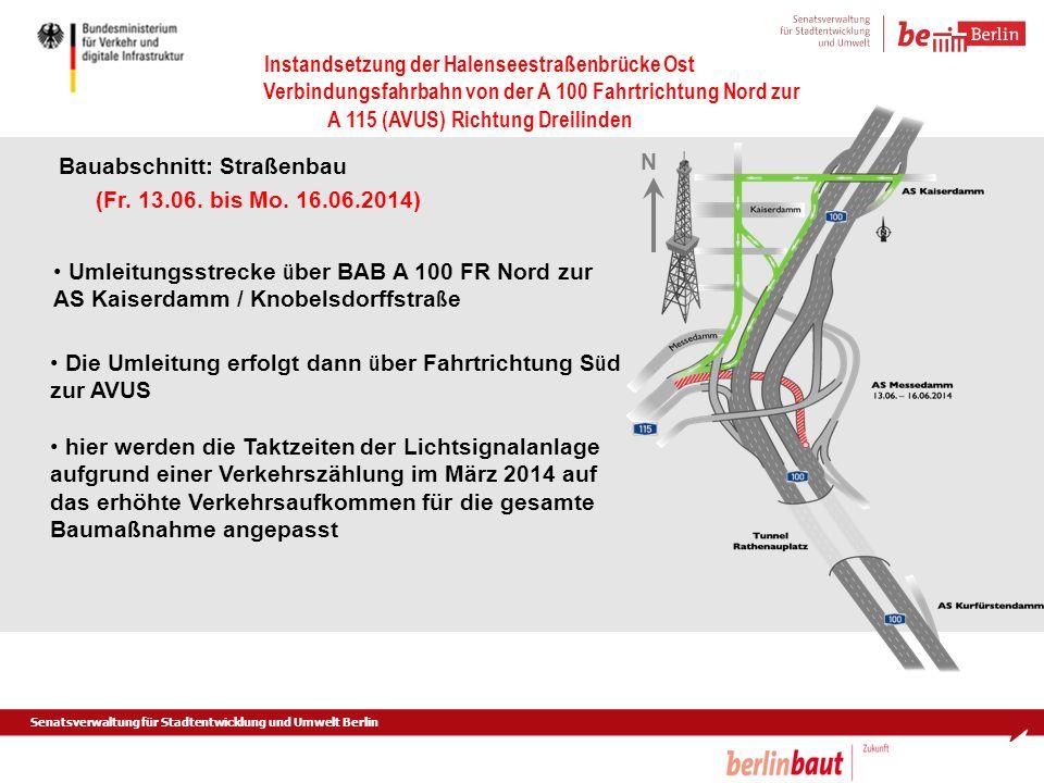 Senatsverwaltung für Stadtentwicklung und Umwelt Berlin Instandsetzung der Halenseestraßenbrücke Ost Verbindungsfahrbahn von der A 100 Fahrtrichtung N