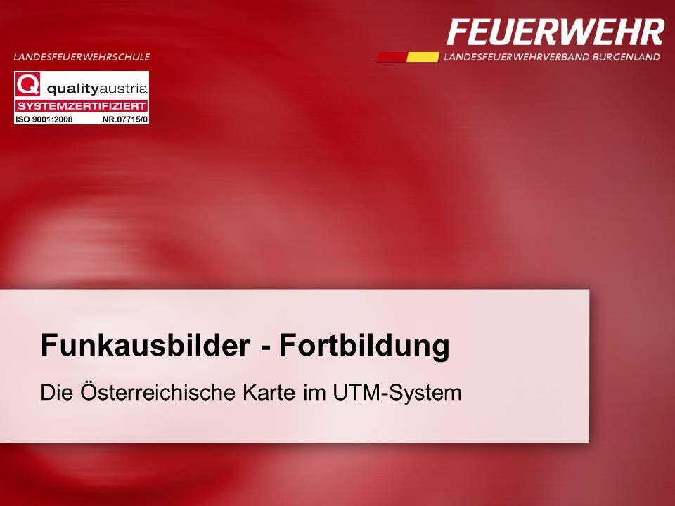 Funkausbilder - Fortbildung Die Österreichische Karte im UTM-System