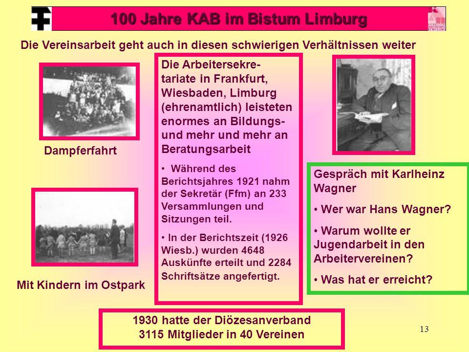 13 100 Jahre KAB im Bistum Limburg Die Vereinsarbeit geht auch in diesen schwierigen Verhältnissen weiter Dampferfahrt Mit Kindern im Ostpark Die Arbe