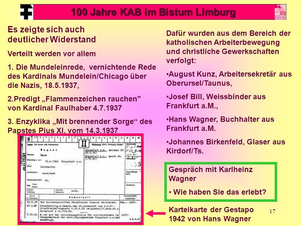 17 100 Jahre KAB im Bistum Limburg Es zeigte sich auch deutlicher Widerstand Verteilt werden vor allem 1. Die Mundeleinrede, vernichtende Rede des Kar
