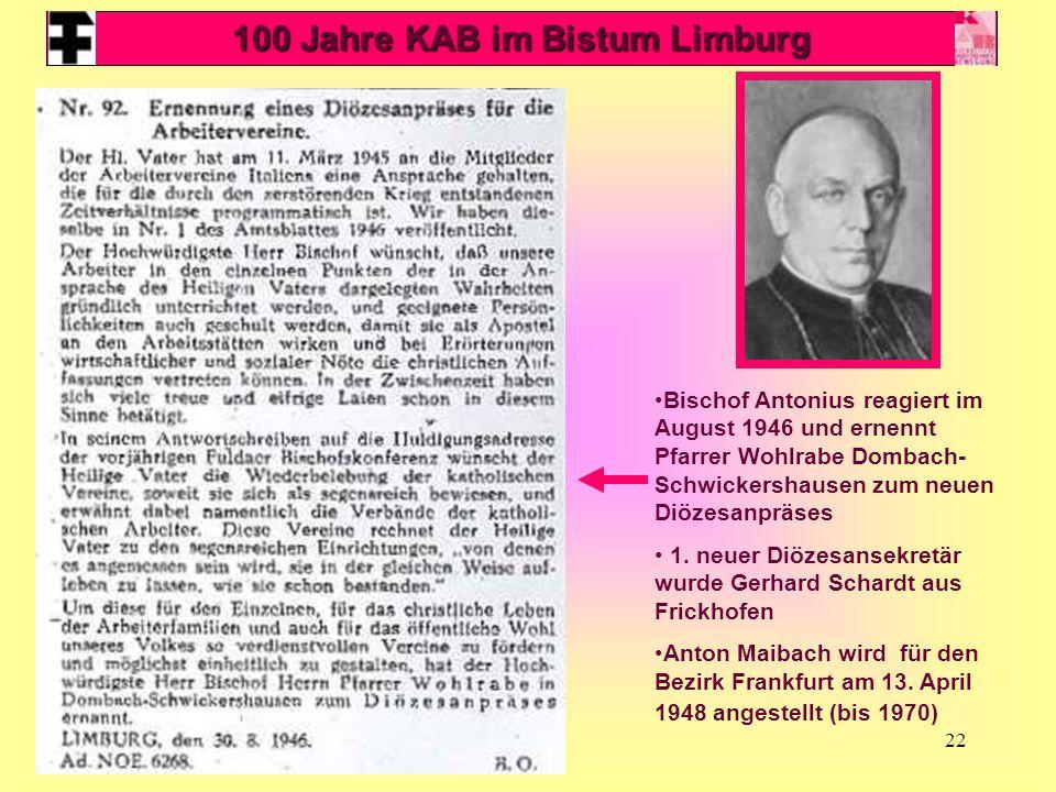 22 Bischof Antonius reagiert im August 1946 und ernennt Pfarrer Wohlrabe Dombach- Schwickershausen zum neuen Diözesanpräses 1. neuer Diözesansekretär