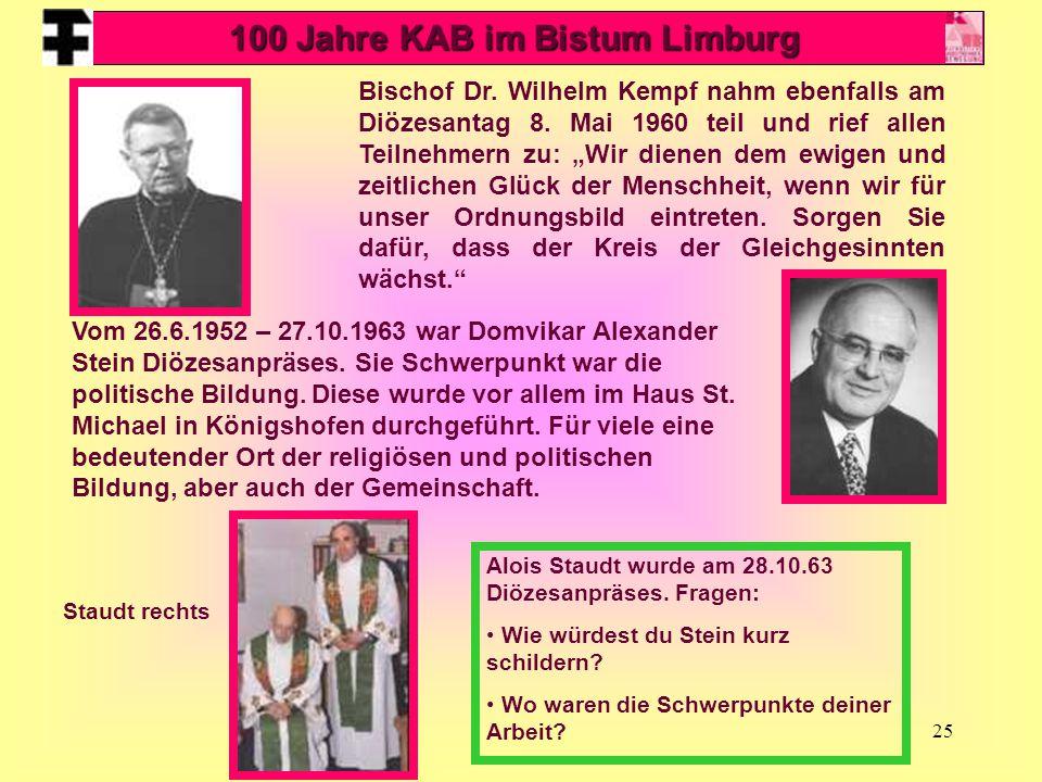 """25 Bischof Dr. Wilhelm Kempf nahm ebenfalls am Diözesantag 8. Mai 1960 teil und rief allen Teilnehmern zu: """"Wir dienen dem ewigen und zeitlichen Glück"""