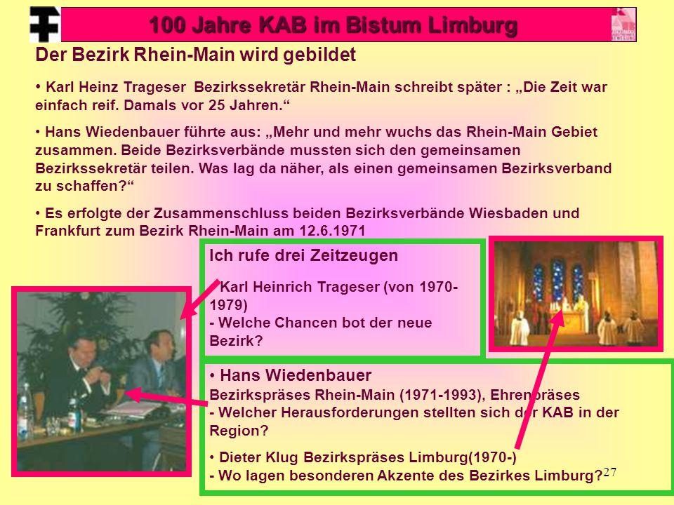 """27 Der Bezirk Rhein-Main wird gebildet Karl Heinz Trageser Bezirkssekretär Rhein-Main schreibt später : """"Die Zeit war einfach reif."""