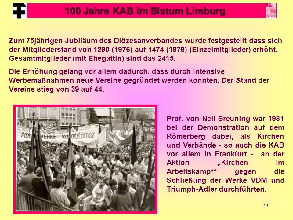 29 Zum 75jährigen Jubiläum des Diözesanverbandes wurde festgestellt dass sich der Mitgliederstand von 1290 (1976) auf 1474 (1979) (Einzelmitglieder) e