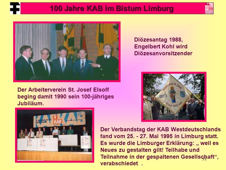 31 Diözesantag 1988, Engelbert Kohl wird Diözesanvorsitzender Der Arbeiterverein St. Josef Elsoff beging damit 1990 sein 100-jähriges Jubiläum. Der Ve