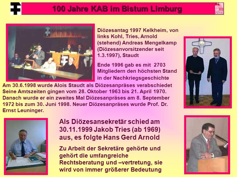32 Diözesantag 1997 Kelkheim, von links Kohl, Tries, Arnold (stehend) Andreas Mengelkamp (Diözesanvorsitzender seit 1.3.1997), Staudt Ende 1996 gab es mit 2703 Mitgliedern den höchsten Stand in der Nachkriegsgeschichte Am 30.6.1998 wurde Alois Staudt als Diözesanpräses verabschiedet Seine Amtszeiten gingen vom 28.