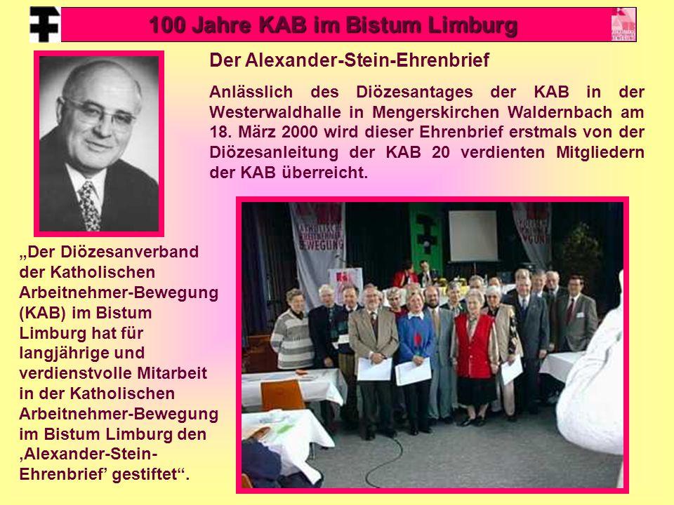 37 Der Alexander-Stein-Ehrenbrief Anlässlich des Diözesantages der KAB in der Westerwaldhalle in Mengerskirchen Waldernbach am 18. März 2000 wird dies