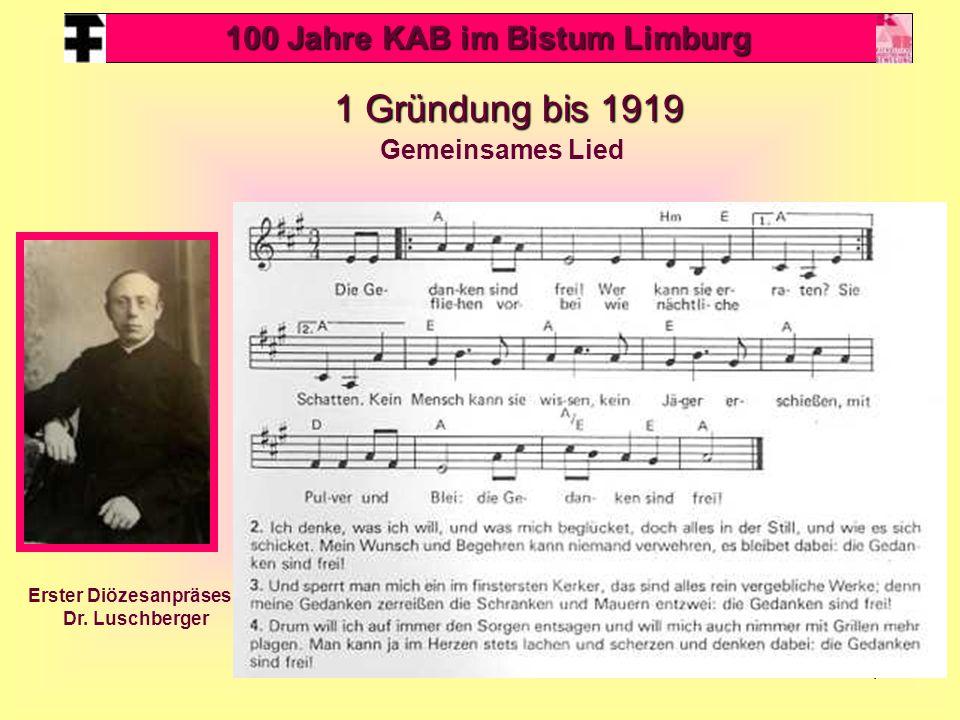 4 1 Gründung bis 1919 1 Gründung bis 1919 Erster Diözesanpräses Dr. Luschberger Gemeinsames Lied