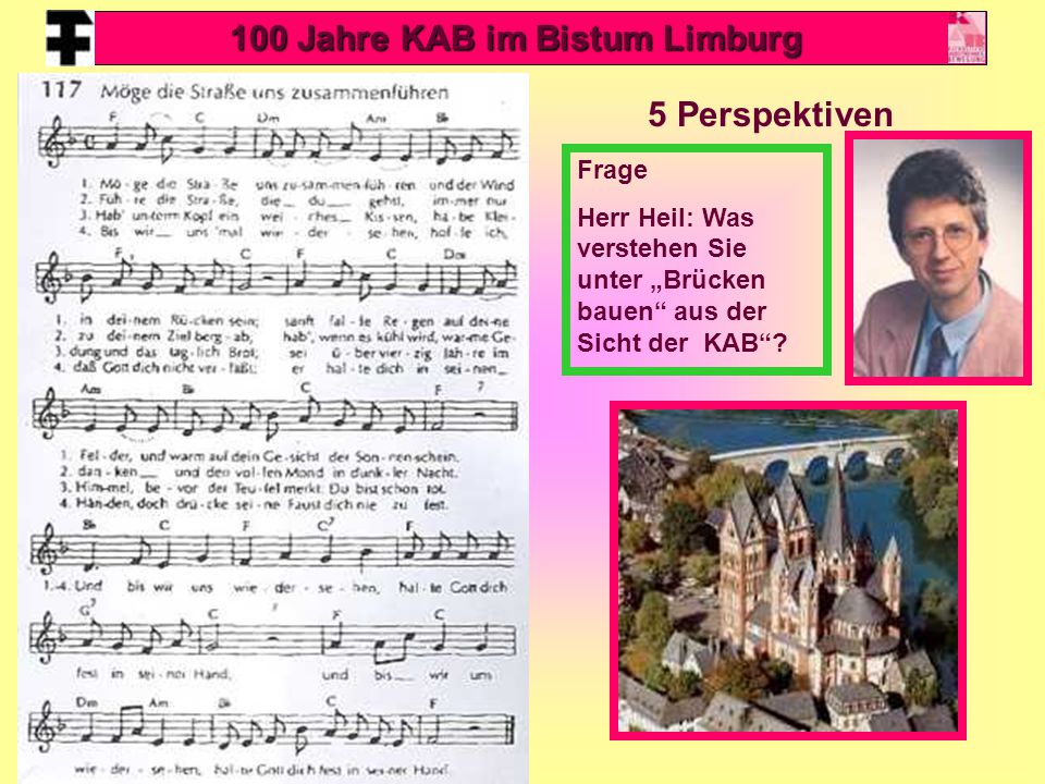 """42 Frage Herr Heil: Was verstehen Sie unter """"Brücken bauen"""" aus der Sicht der KAB""""? 100 Jahre KAB im Bistum Limburg 5 Perspektiven"""