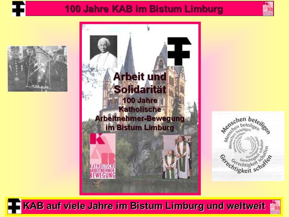 48 KAB auf viele Jahre im Bistum Limburg und weltweit 100 Jahre KAB im Bistum Limburg