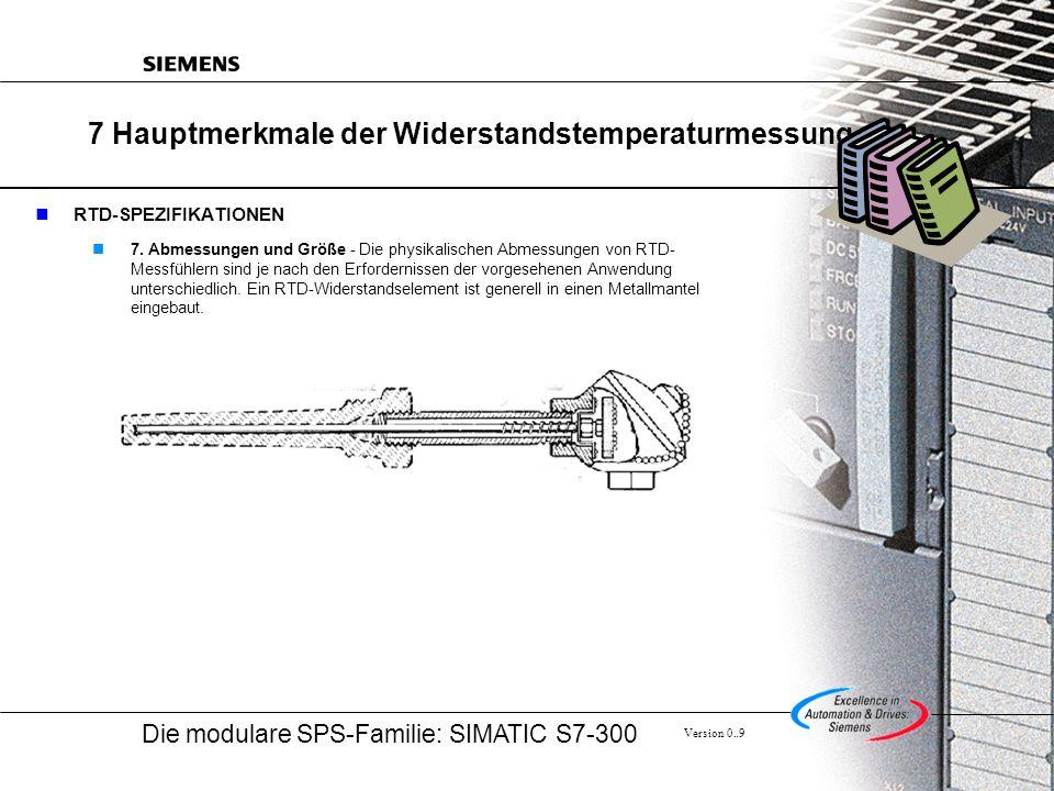 Die modulare SPS-Familie: SIMATIC S7-300 Version 0..9 7 Hauptmerkmale der Widerstandstemperaturmessung RTD-SPEZIFIKATIONEN 7.