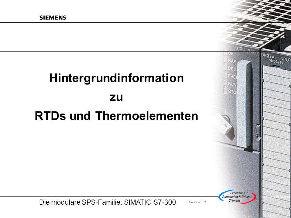 Die modulare SPS-Familie: SIMATIC S7-300 Version 0..9 Hintergrundinformation zu RTDs und Thermoelementen