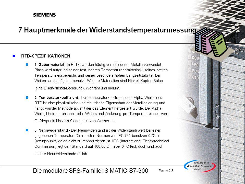 Die modulare SPS-Familie: SIMATIC S7-300 Version 0..9 7 Hauptmerkmale der Widerstandstemperaturmessung RTD-SPEZIFIKATIONEN 1.