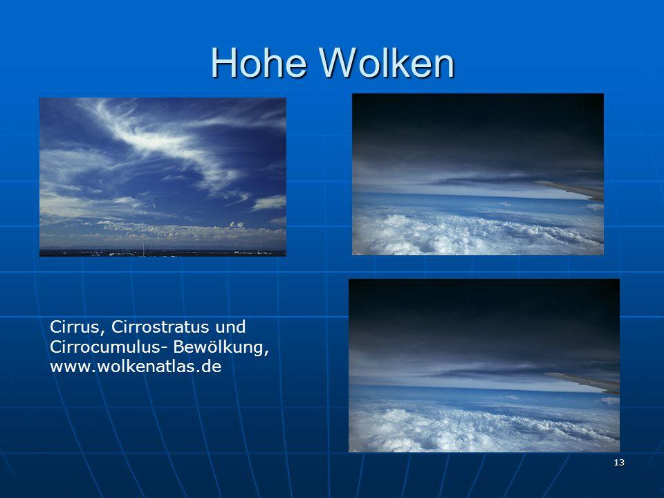 13 Hohe Wolken Cirrus, Cirrostratus und Cirrocumulus- Bewölkung, www.wolkenatlas.de