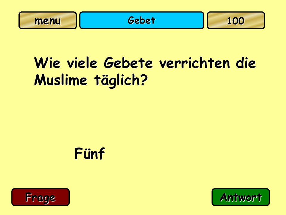 Gebet Wie viele Gebete verrichten die Muslime täglich? Fünf FrageAntwort 100